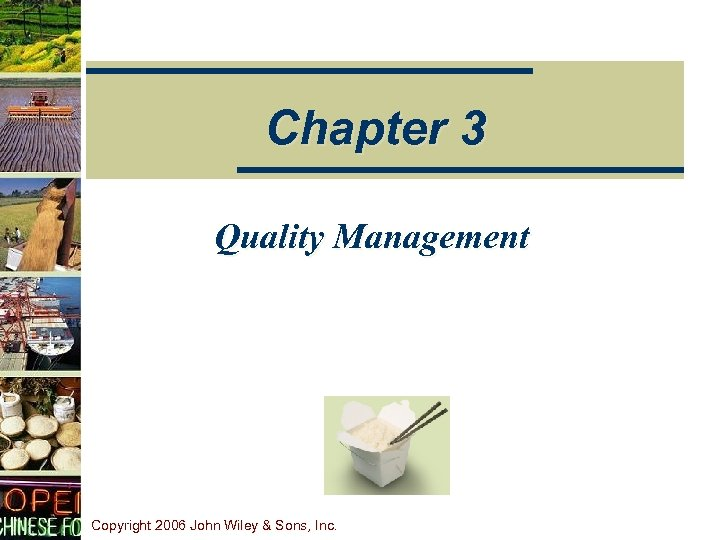 Chapter 3 Quality Management Copyright 2006 John Wiley & Sons, Inc.