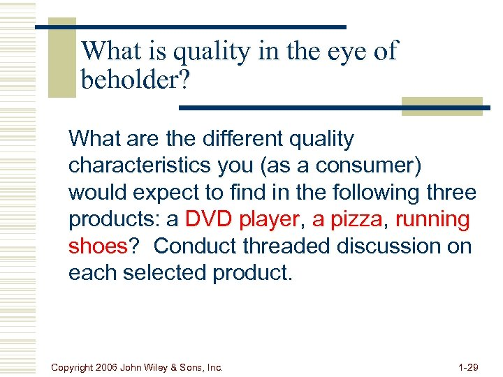 What is quality in the eye of beholder? What are the different quality characteristics