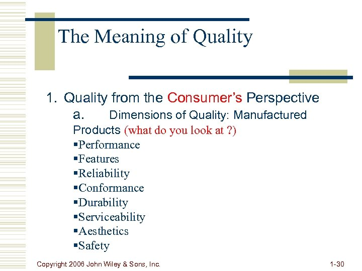 The Meaning of Quality 1. Quality from the Consumer's Perspective a. Dimensions of Quality: