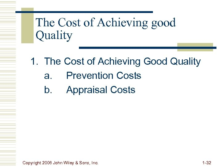 The Cost of Achieving good Quality 1. The Cost of Achieving Good Quality a.