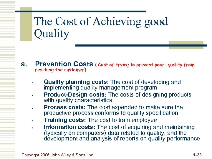 The Cost of Achieving good Quality a. Prevention Costs ( Cost of trying to