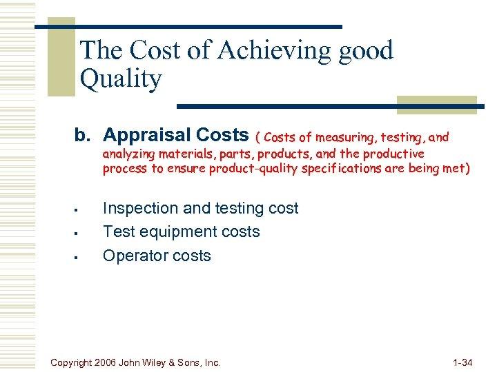 The Cost of Achieving good Quality b. Appraisal Costs ( Costs of measuring, testing,