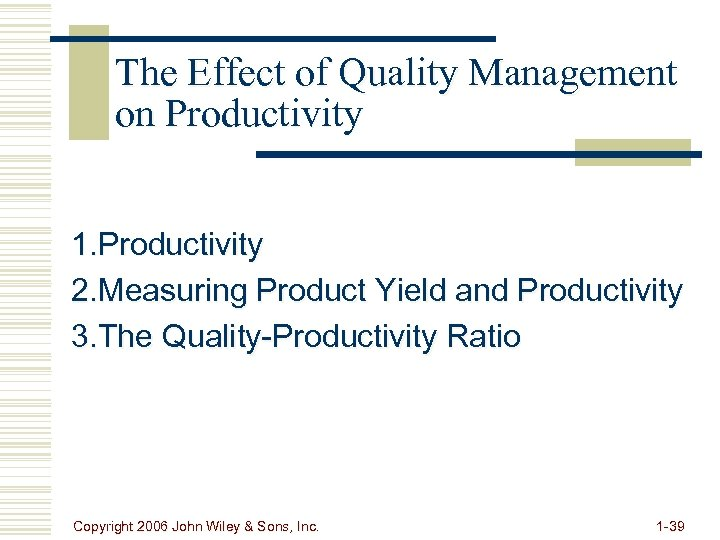 The Effect of Quality Management on Productivity 1. Productivity 2. Measuring Product Yield and