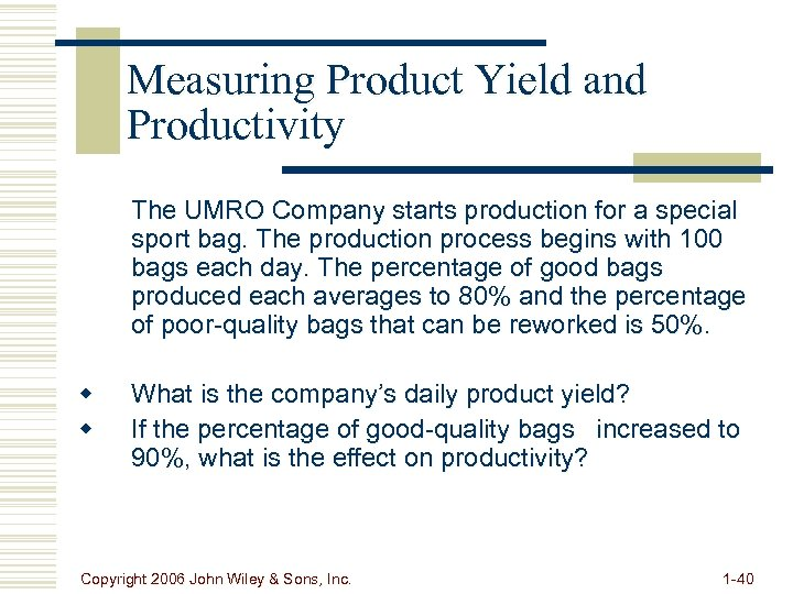 Measuring Product Yield and Productivity The UMRO Company starts production for a special sport