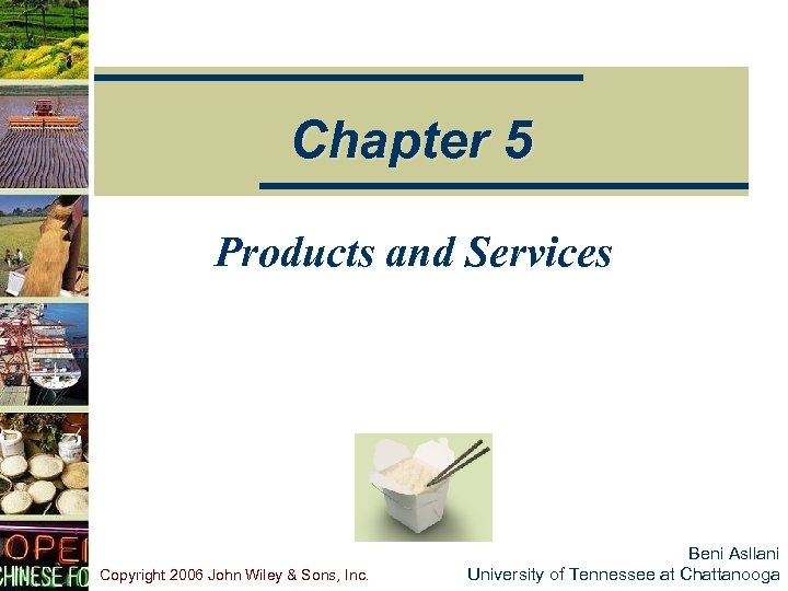 Chapter 5 Products and Services Copyright 2006 John Wiley & Sons, Inc. Beni Asllani