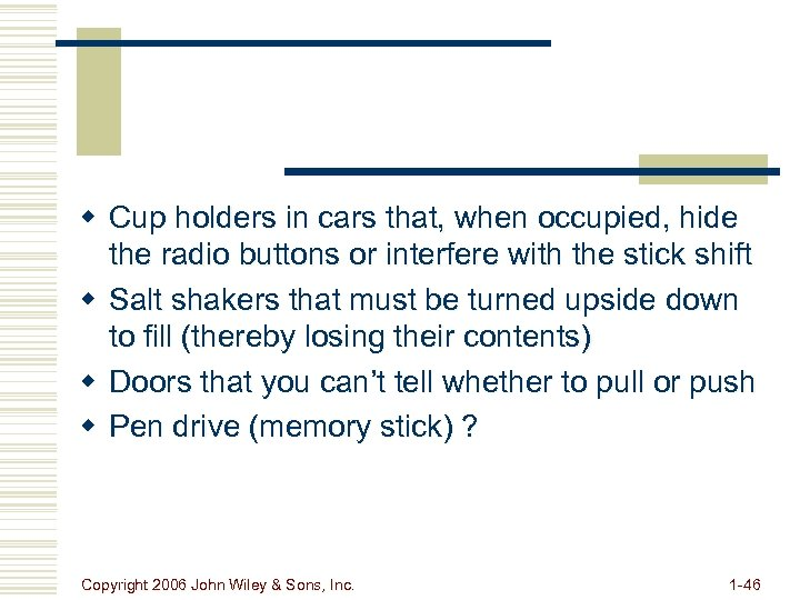 w Cup holders in cars that, when occupied, hide the radio buttons or interfere