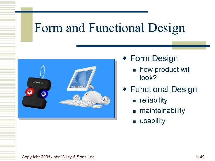Form and Functional Design w Form Design n how product will look? w Functional