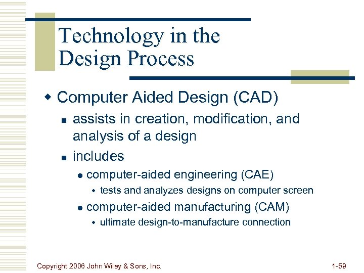 Technology in the Design Process w Computer Aided Design (CAD) n n assists in