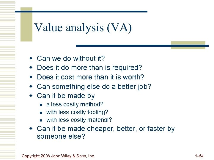 Value analysis (VA) w w w Can we do without it? Does it do