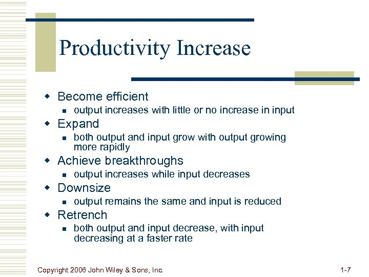 Productivity Increase w Become efficient n output increases with little or no increase in