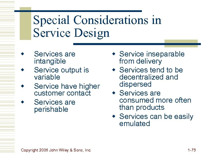 Special Considerations in Service Design w w Services are intangible Service output is variable