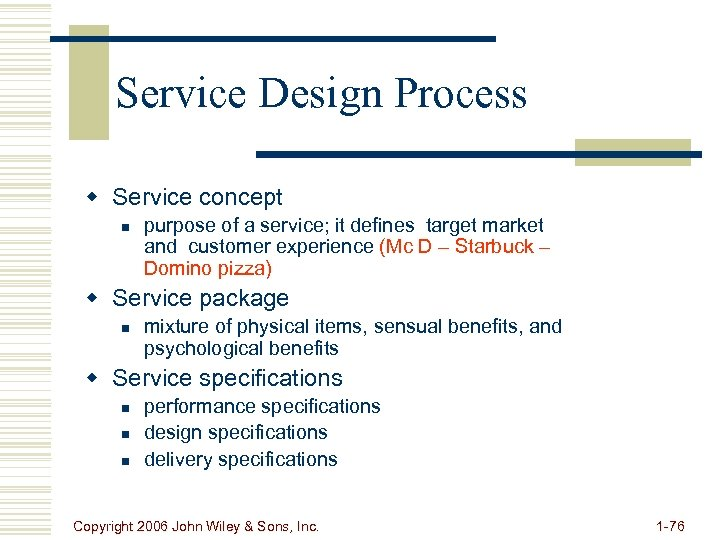 Service Design Process w Service concept n purpose of a service; it defines target