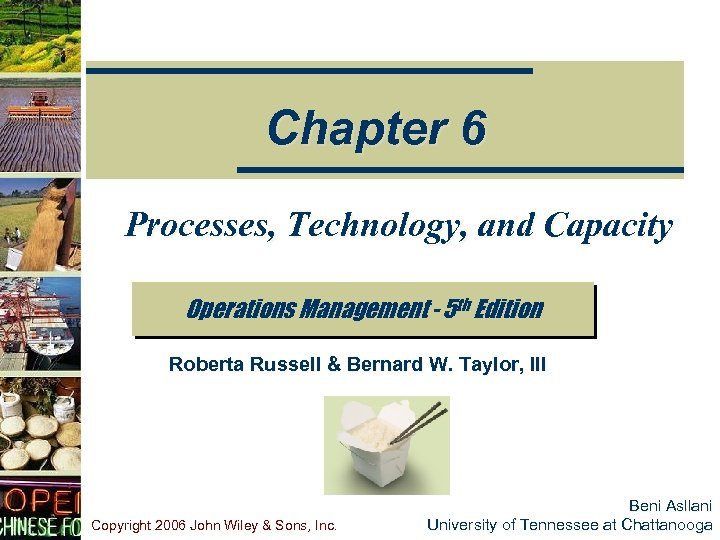Chapter 6 Processes, Technology, and Capacity Operations Management - 5 th Edition Roberta Russell