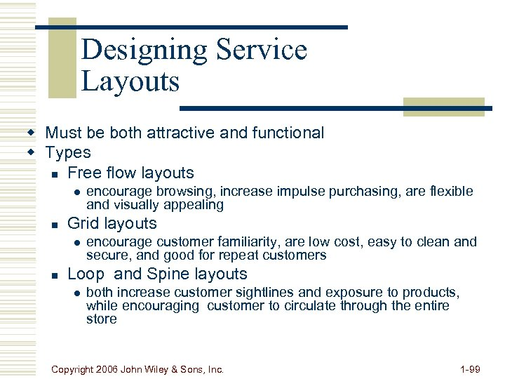 Designing Service Layouts w Must be both attractive and functional w Types n Free