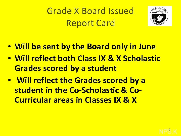 Grade X Board Issued Report Card • Will be sent by the Board only