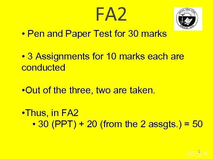 FA 2 • Pen and Paper Test for 30 marks • 3 Assignments for
