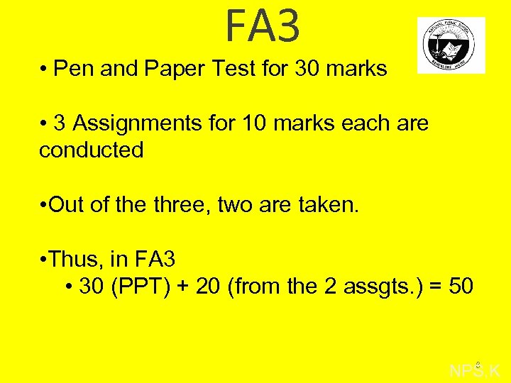 FA 3 • Pen and Paper Test for 30 marks • 3 Assignments for