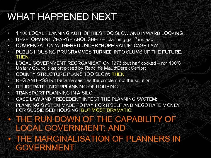 WHAT HAPPENED NEXT • • • 1, 400 LOCAL PLANNING AUTHORITIES TOO SLOW AND