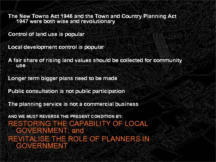 The New Towns Act 1946 and the Town and Country Planning Act 1947 were