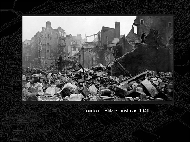 London – Blitz, Christmas 1940