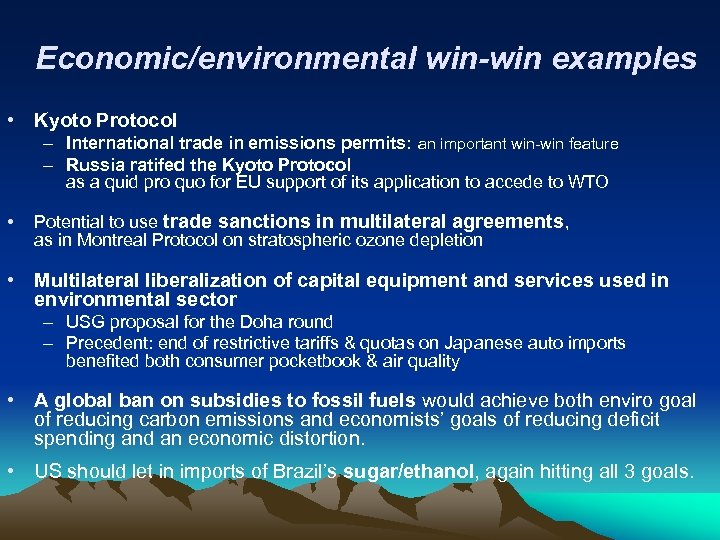 Economic/environmental win-win examples • Kyoto Protocol – International trade in emissions permits: an important