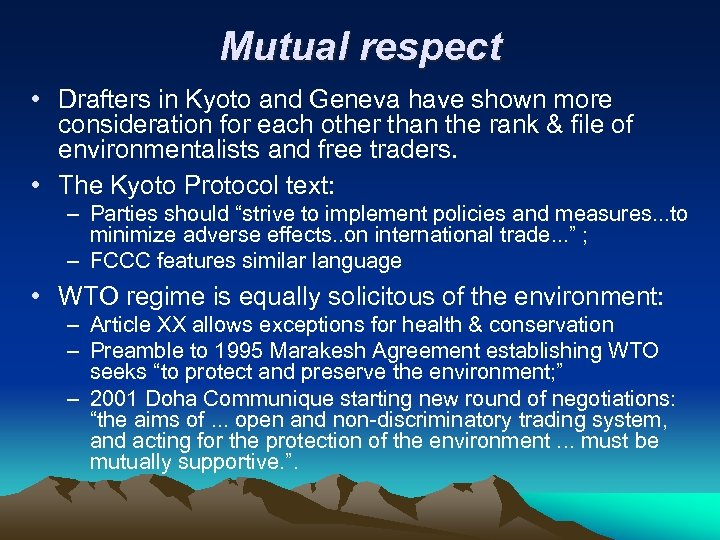 Mutual respect • Drafters in Kyoto and Geneva have shown more consideration for each