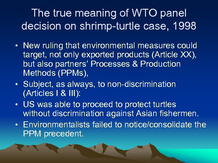 The true meaning of WTO panel decision on shrimp-turtle case, 1998 • New ruling