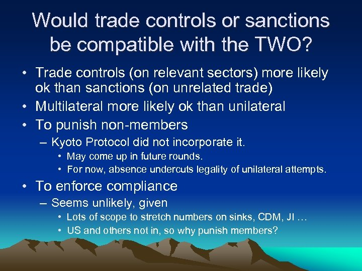 Would trade controls or sanctions be compatible with the TWO? • Trade controls (on
