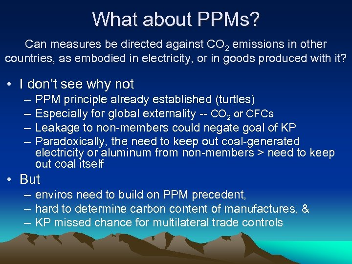 What about PPMs? Can measures be directed against CO 2 emissions in other countries,