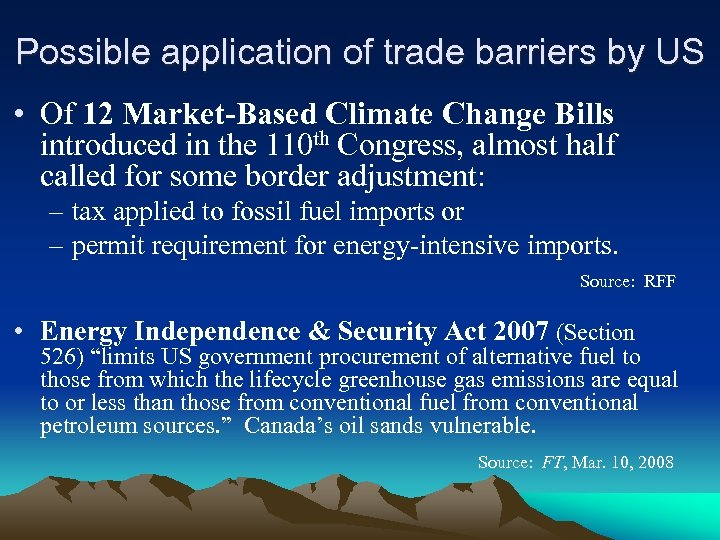 Possible application of trade barriers by US • Of 12 Market-Based Climate Change Bills
