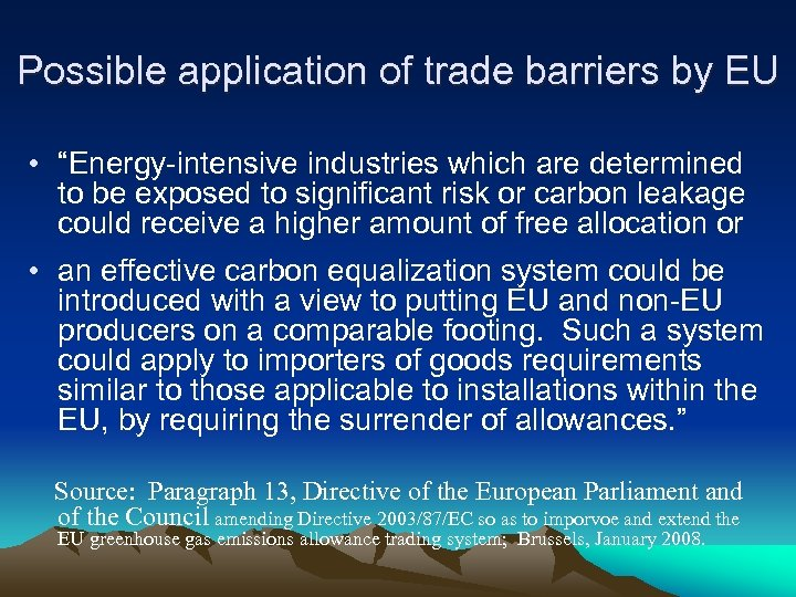 """Possible application of trade barriers by EU • """"Energy-intensive industries which are determined to"""