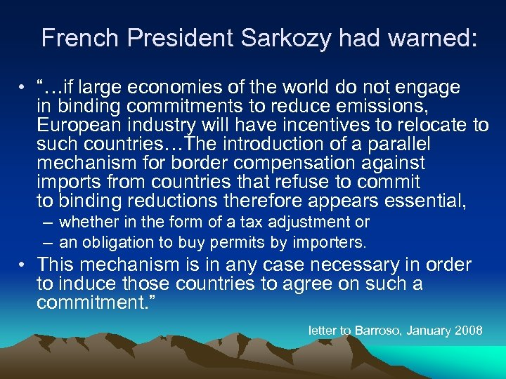 """French President Sarkozy had warned: • """"…if large economies of the world do not"""