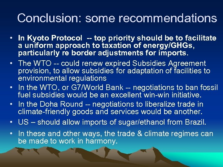 Conclusion: some recommendations • In Kyoto Protocol -- top priority should be to facilitate