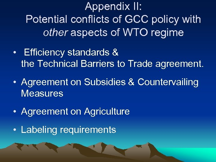 Appendix II: Potential conflicts of GCC policy with other aspects of WTO regime •