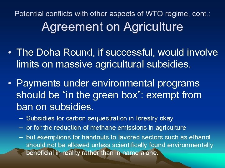 Potential conflicts with other aspects of WTO regime, cont. : Agreement on Agriculture •