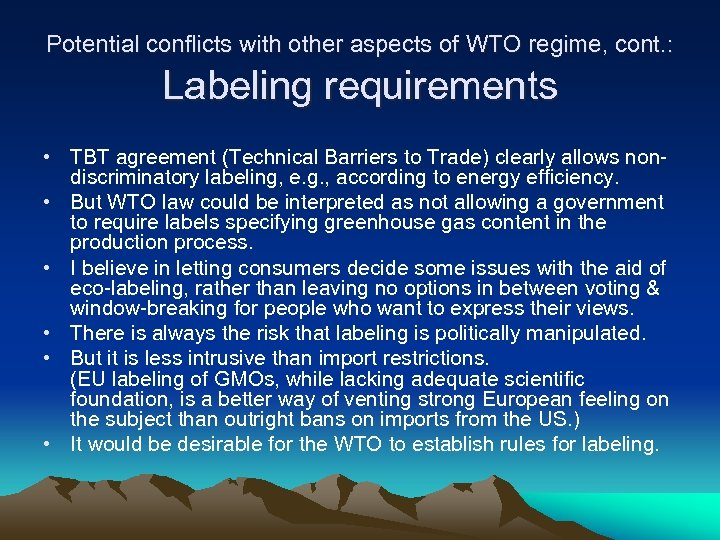 Potential conflicts with other aspects of WTO regime, cont. : Labeling requirements • TBT