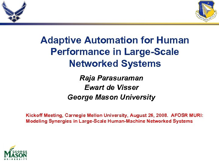 Adaptive Automation for Human Performance in Large-Scale Networked Systems Raja Parasuraman Ewart de Visser