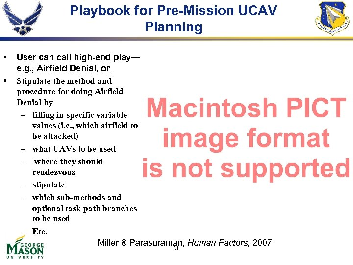 Playbook for Pre-Mission UCAV Planning • • User can call high-end play— e. g.