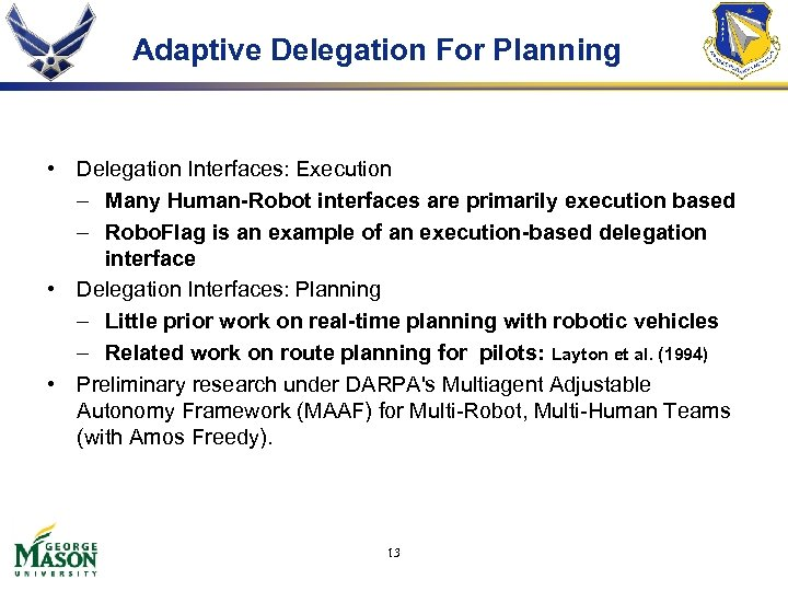 Adaptive Delegation For Planning • Delegation Interfaces: Execution – Many Human-Robot interfaces are primarily