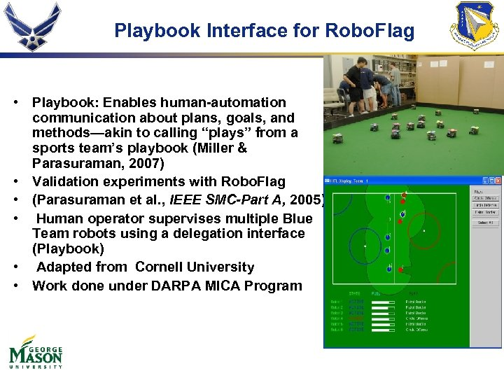 Playbook Interface for Robo. Flag • Playbook: Enables human-automation communication about plans, goals, and
