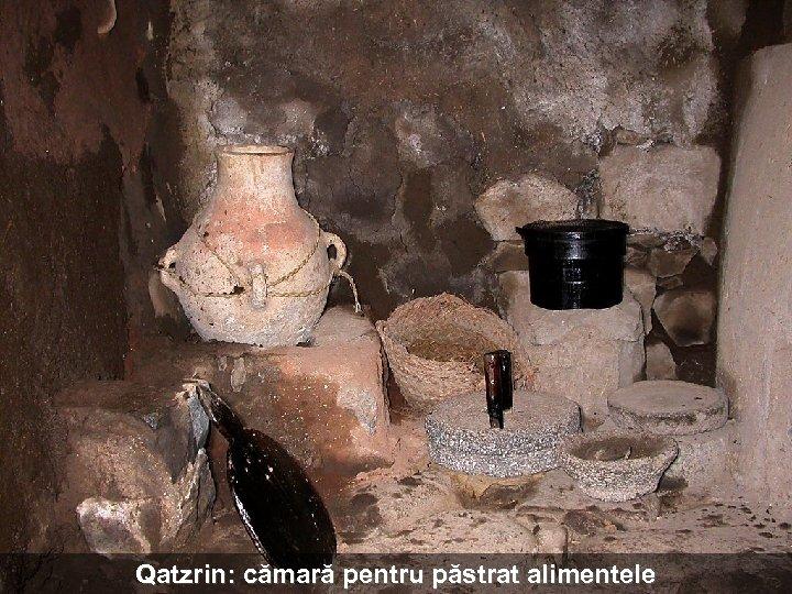 Qatzrin: cămară pentru păstrat alimentele