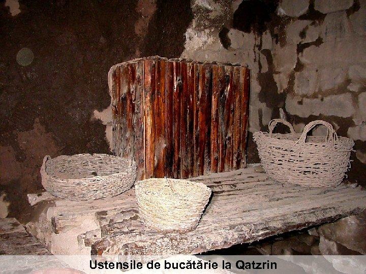 Ustensile de bucătărie la Qatzrin