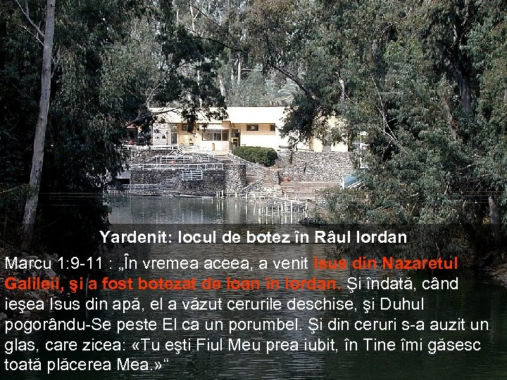 """Yardenit: locul de botez în Râul Iordan Marcu 1: 9 -11 : """"În vremea"""