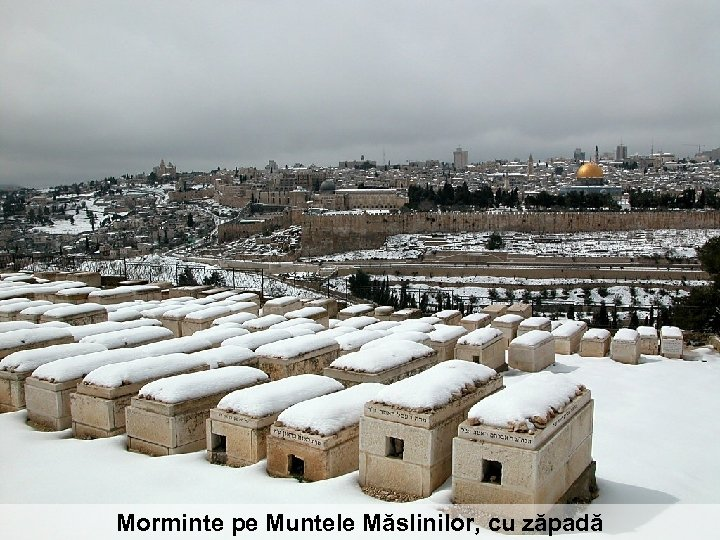 Morminte pe Muntele Măslinilor, cu zăpadă