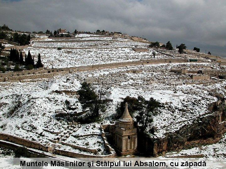 Muntele Măslinilor şi Stâlpul lui Absalom, cu zăpadă