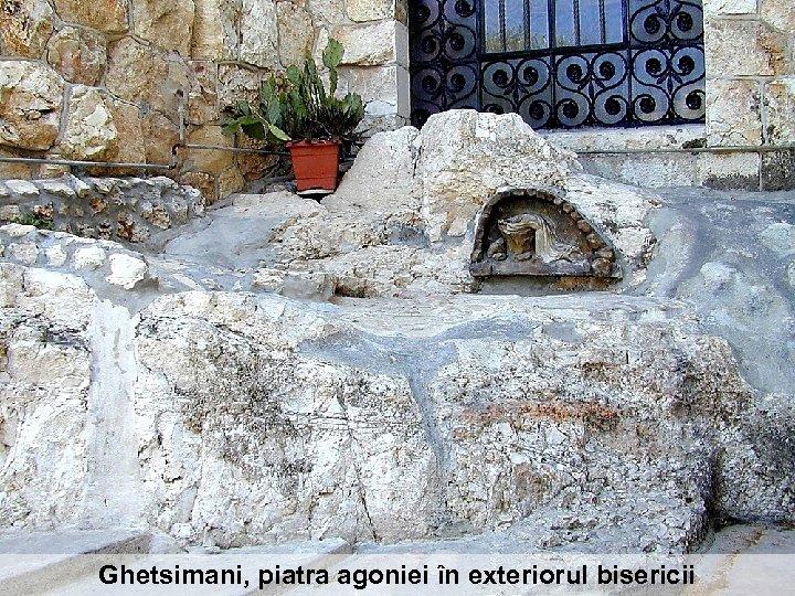 Ghetsimani, piatra agoniei în exteriorul bisericii
