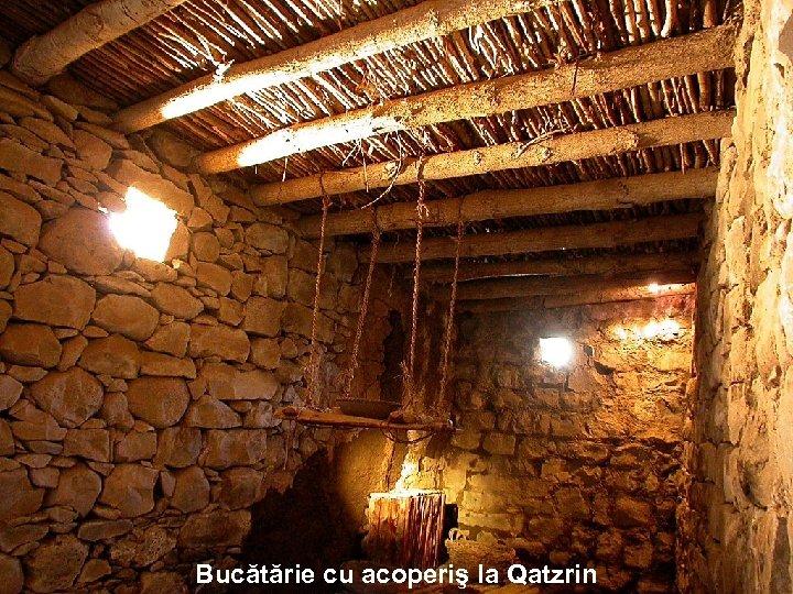 Bucătărie cu acoperiş la Qatzrin