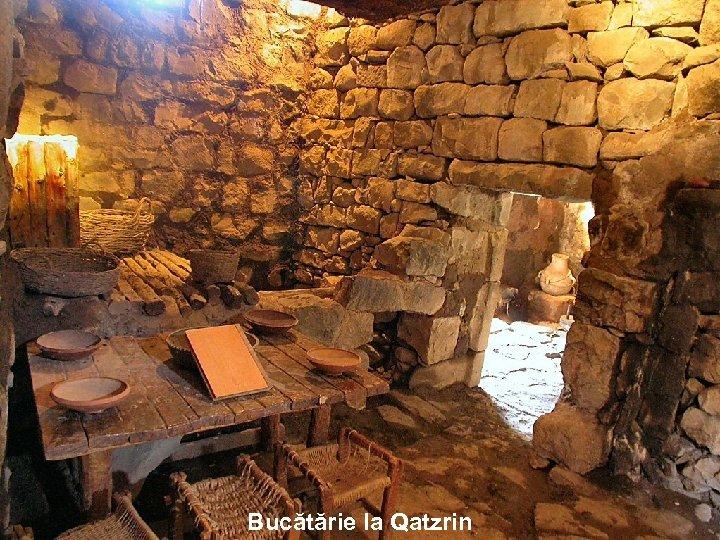 Bucătărie la Qatzrin