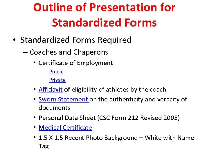 Outline of Presentation for Standardized Forms • Standardized Forms Required – Coaches and Chaperons