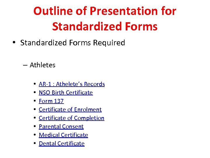 Outline of Presentation for Standardized Forms • Standardized Forms Required – Athletes • •